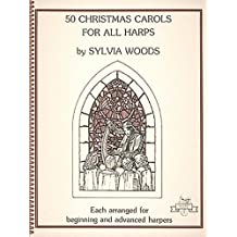 50 Christmas Carols for All Harps: Harp Solo (Sylvia Woods Multi-Level Harp Book Series) by Sylvia Woods (1987-05-01)