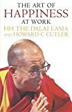 The Art of Happiness at Work by Dalai Lama XIV (2005-08-15)