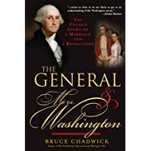 General and Mrs. Washington: The Untold Story of a Marriage and a Revolution