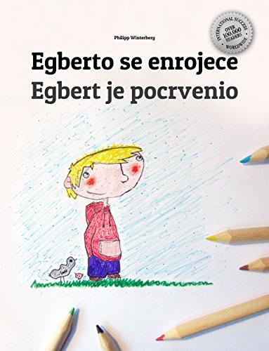 Egberto se enrojece/Egbert je pocrvenio: Libro infantil ilustrado español-montenegrino (Edición bilingüe)