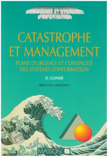 Catastrophe et management, plans d'urgence et continuité des systèmes d'information