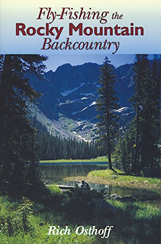 Fly-Fishing the Rocky Mountain Backcountry (English Edition)