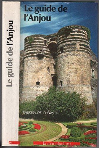 Le guide de l'Anjou par Thérèsa de Chérisey