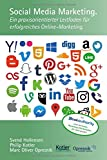 Social Media Marketing: Ein praxisorientierter Leitfaden für erfolgreiches Online-Marketing (Opresnik Management Guides, Band 10)
