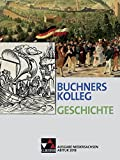 Buchners Kolleg Geschichte - Ausgabe Niedersachsen Abitur 2014/2015 / Buchners Kolleg Geschichte Nds Abitur 2018