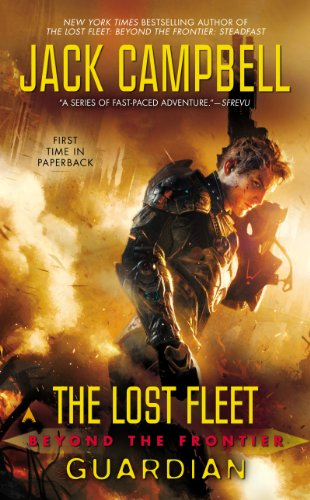 The Lost Fleet: Beyond the Frontier: Guardian (English Edition)