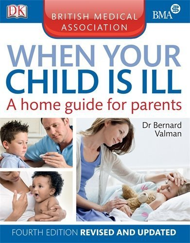 BMA When Your Child is Ill by Bernard Valman (2013-07-01)