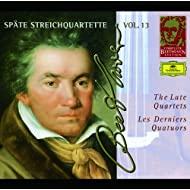 Beethoven: The Late Quartets (Complete Beethoven Edition Vol.13)