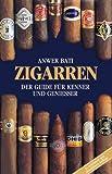Zigarren. Der Guide für Kenner und Genießer: Der Guide für Kenner und Geniesser - Anwer Bati