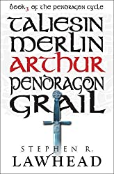Arthur (The Pendragon Cycle, Book 3) by Stephen R. Lawhead (2013-05-24)