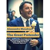 The Great Pretender: Matteo Renzi, il Grande Impostore (Italian Edition)