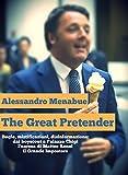 Image de The Great Pretender: Matteo Renzi, il Grande Impostore (Italian Edition)