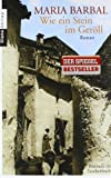 Wie ein Stein im Geröll: Roman von Barbal. Maria (2008) Taschenbuch