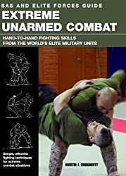 Extreme Unarmed Combat (SAS and Elite Forces Guide)