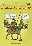 L'histoire de France en BD, Tome 4 : De la Renaissance... à la Révolution !