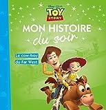 Telecharger Livres TOY STORY Mon Histoire du Soir Le cow boy du far west (PDF,EPUB,MOBI) gratuits en Francaise