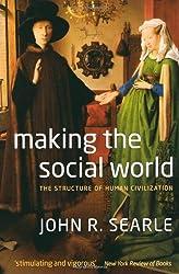 Making The Social World by John Searle (2011-06-24)