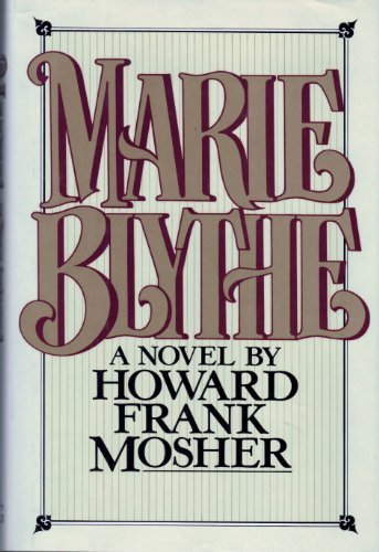 Marie Blythe by Howard Frank Mosher (1983-10-20)