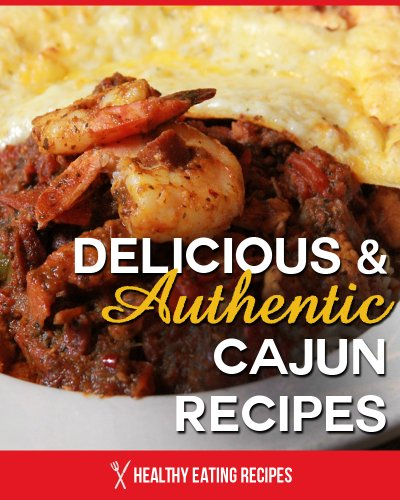authentic-cajun-recipes-delicious-easy-recipes-from-the-bayou-country-english-edition