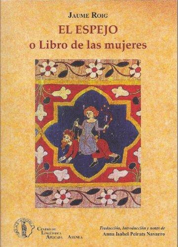 El Espejo o Libro de las mujeres (Clasicos Valencianos) por Jaume Roig