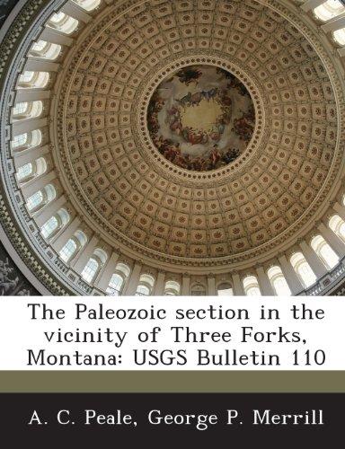 Preisvergleich Produktbild The Paleozoic Section in the Vicinity of Three Forks,  Montana: Usgs Bulletin 110