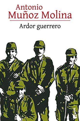 Ardor guerrero (Biblioteca Antonio Muñoz Molina nº 1) por Antonio Muñoz Molina