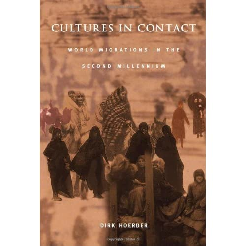 Cultures in Contact: World Migrations in the Second Millennium (Comparative and International Working-Class History) by Dirk Hoerder (2010-10-26)