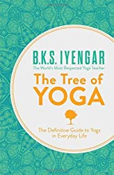The Tree of Yoga: The Definitive Guide To Yoga In Everyday Life by B. K. S. Iyengar (2013-03-01)