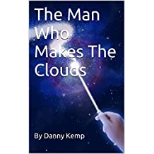 The Man Who Makes The Clouds (Teddy and Tilly's Travel Book 1)