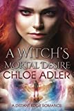 A Witch's Mortal Desire (A Distant Edge Romance)