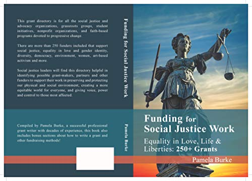 FUNDING for SOCIAL JUSTICE WORK:  Equality in Love, Life and Liberties: 250+ Grants (English Edition)