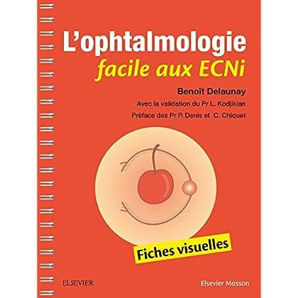 L'ophtalmologie facile aux ECNi: Fiches visuelles