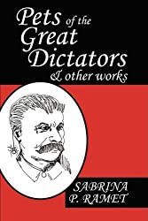 Pets of the Great Dictators & Other Works by Sabrina P. Ramet (2008-10-20)