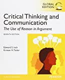 Critical Thinking and Communication: The Use of Reason in Argument, Global Edition by Edward S. Inch (2014-06-12)