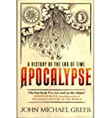 [( Apocalypse: A History of the End of Time )] [by: John Michael Greer] [May-2012]