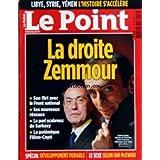 POINT (LE) [No 2011] du 31/03/2011 - LA DROITE ZEMMOUR - SON FLIRT AVEC LE FN - SES NOUVEAUX RESEAUX - LE PARIS SCRABREUX DE SARKOZY - LA POLEMIQUE FILLON - COPE - CLAUDE GUEANT - SPECIAL DEVELOPPEMENT DURABLE - LE SEXE SELON IAN MCEWAN - LIBYE - SYRIE - YEMEN / L'HISTOIRE S'ACCELERE