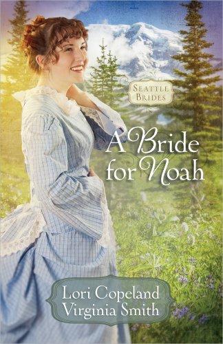 A Bride for Noah (Seattle Brides)