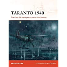 Taranto 1940: The Fleet Air Arm's precursor to Pearl Harbor (Campaign) by Angus Konstam (2015-11-17)