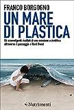 Un mare di plastica: Gli sconvolgenti risultati di una missione scientifica attraverso il passaggio a Nord Ovest