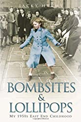 Bombsites and Lollipops: My 1950s East End Childhood by Jacky Hyams (2011-06-08)