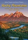 Rocky Mountains: Colorado -Utah - Wyoming - Montana - Idaho - South Dakota - Heike Wagner