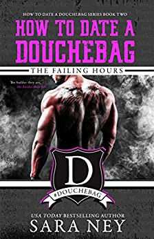 The Failing Hours: How to Date a Douchebag by [Ney, Sara]