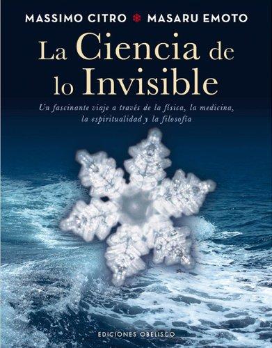 Descargar Libro La ciencia de lo invisible (METAFÍSICA Y ESPIRITUALIDAD) de MASARU EMOTO