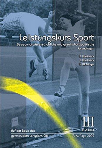 Leistungskurs Sport: Band 3: Bewegungswissenschaftliche und gesellschaftspolitische Grundlagen (Sport-biomechanik)