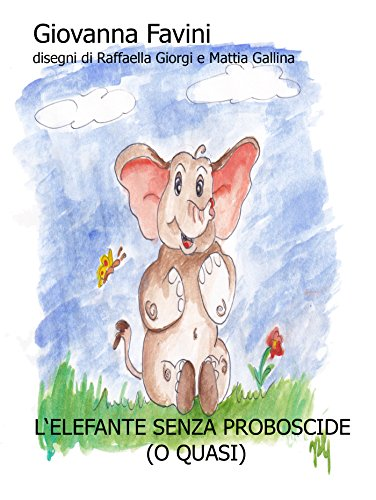 L'elefante senza proboscide (o quasi) (Italian Edition)