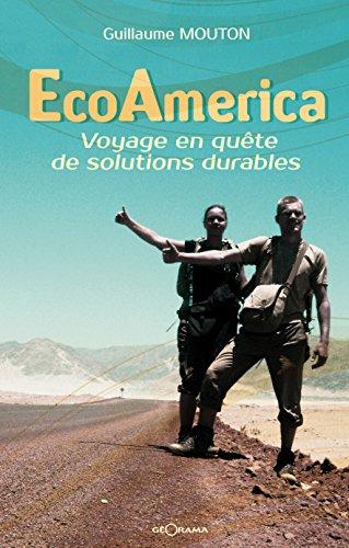 EcoAmerica: Voyage en quête de solutions durables (RECITS)