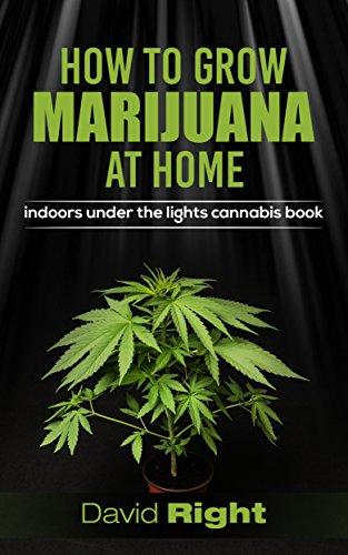how-to-grow-marijuana-at-home-indoors-under-the-lights-cannabis-book