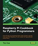 Raspberry Pi Cookbook for Python Programmers by Tim Cox (21-Mar-2014) Paperback