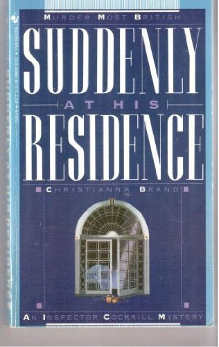 Suddenly at His Residence: An Inspector Cockrill Mystery by Christianna Brand (1988-02-01)
