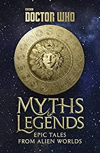 Doctor Who: Myths and Legends (Dr. Who) from BBC Books